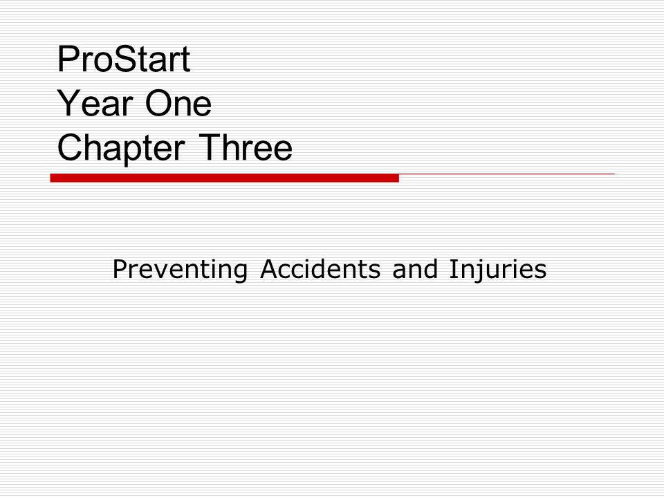 ProStart Year One Chapter Three Preventing Accidents and Injuries