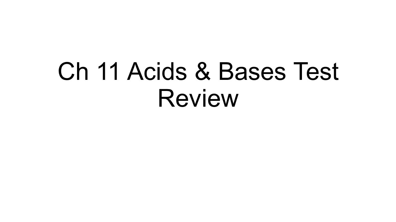 Ch 11 Acids & Bases Test Review