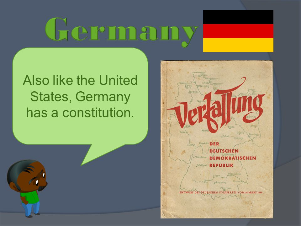 Germany is made up of many states, similar to the United States.
