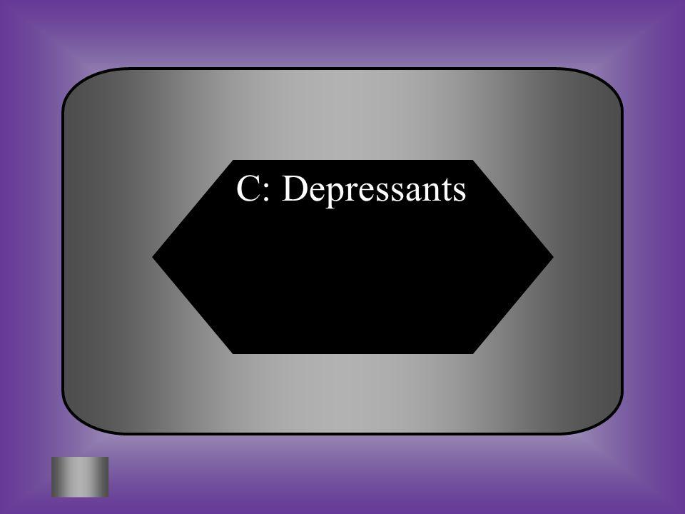 C: Depressants