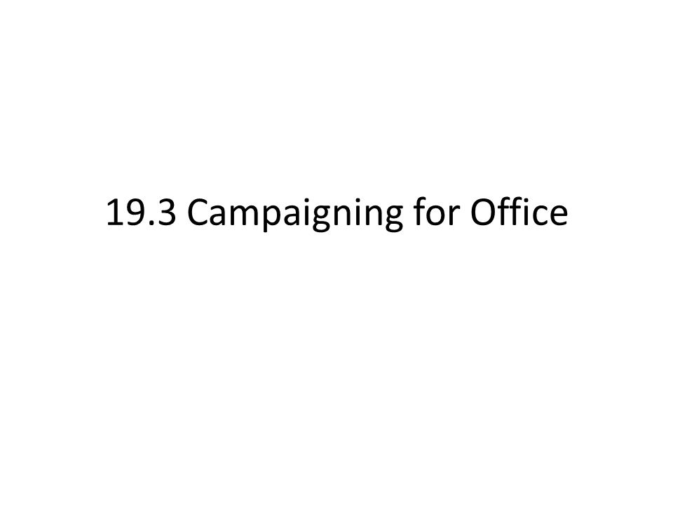 19.3 Campaigning for Office