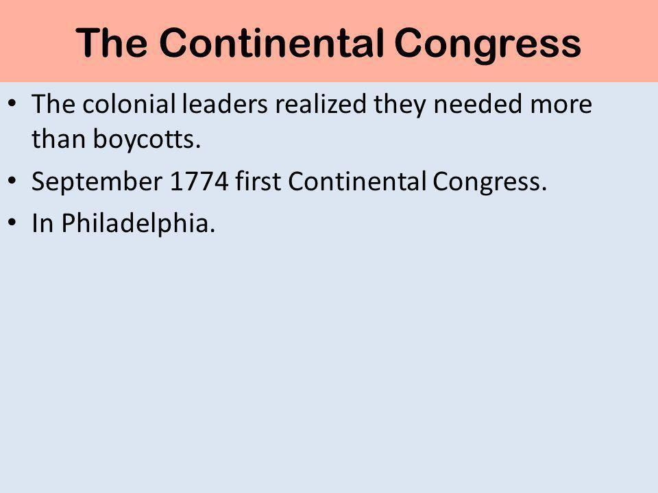 The Continental Congress Delegates to the Congress George Washington, Samuel Adams, John Adams, John Jay, Richard Henry Lee, & Patrick Henry, who said I am not a Virginian, but an American.