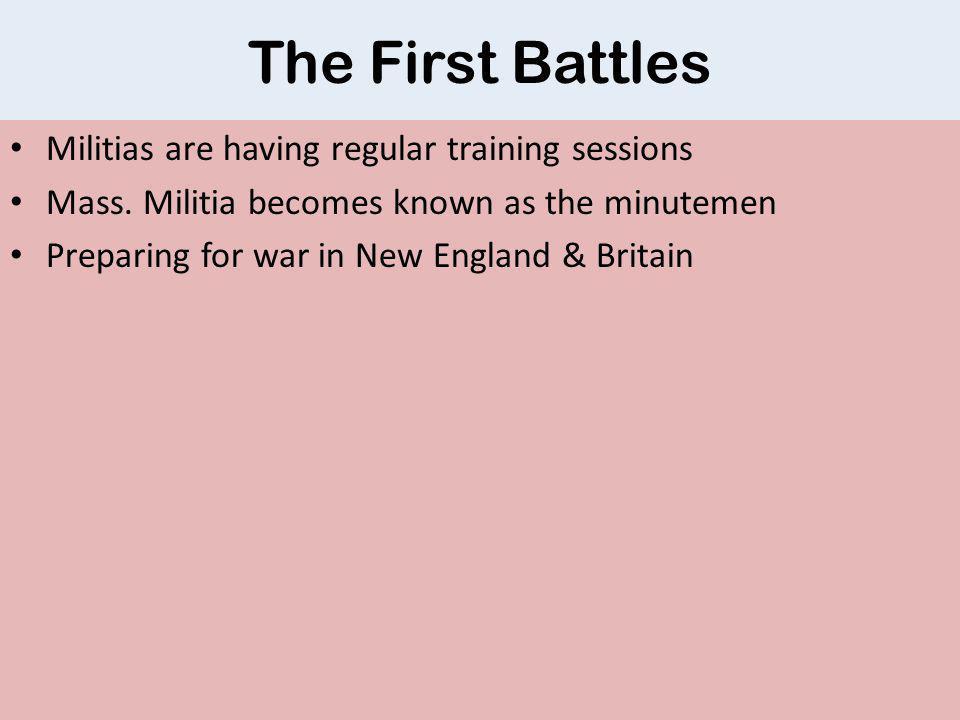 The First Battles Britain Sends Troops King George III declares N.E.
