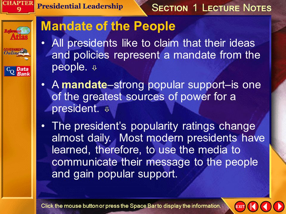Section 1-14 Click the mouse button or press the Space Bar to display the information. Most modern presidents have tried to act as strong leaders and