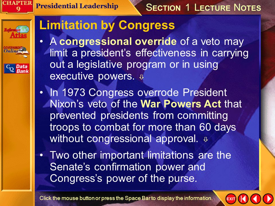 Section 1-18 Click the mouse button or press the Space Bar to display the information. Limits on Presidential Power Both Congress and the courts have