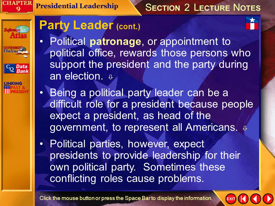 Section 2-19 Click the mouse button or press the Space Bar to display the information. Party Leader The president may give speeches to help party memb