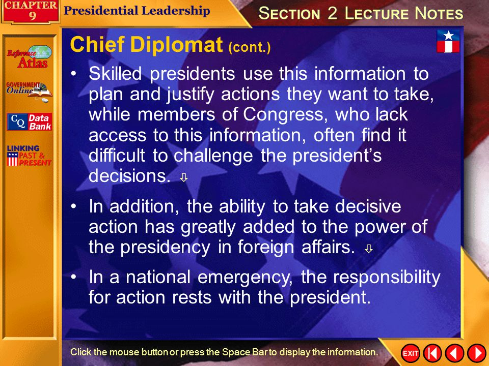 Section 2-21 Click the mouse button or press the Space Bar to display the information. Chief Diplomat The Central Intelligence Agency (CIA), the State
