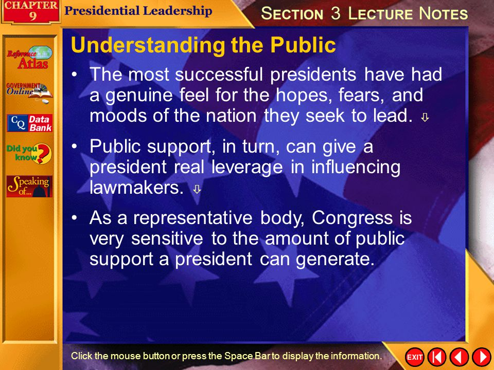 Section 3-6 Click the mouse button or press the Space Bar to display the information. Leadership Qualities and Skills Many presidents generally exhibi