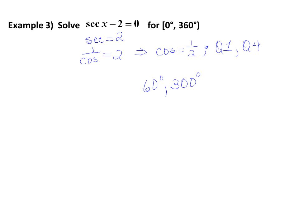 Example 3) Solve for [0°, 360°)