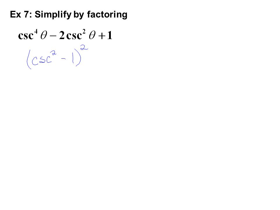 Ex 7: Simplify by factoring