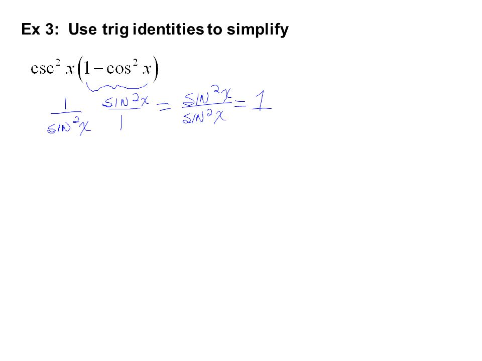 Ex 3: Use trig identities to simplify