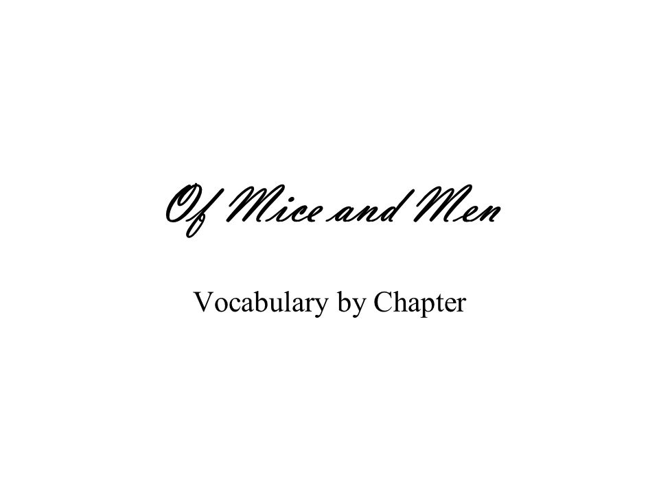 Of Mice and Men Vocabulary by Chapter