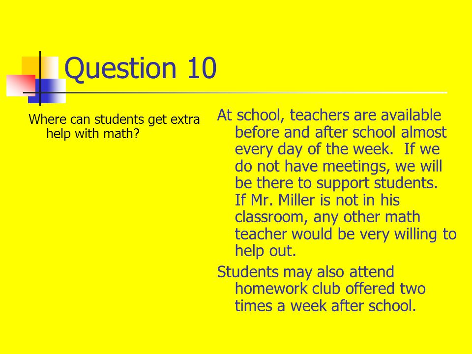 Question 10 Where can students get extra help with math.