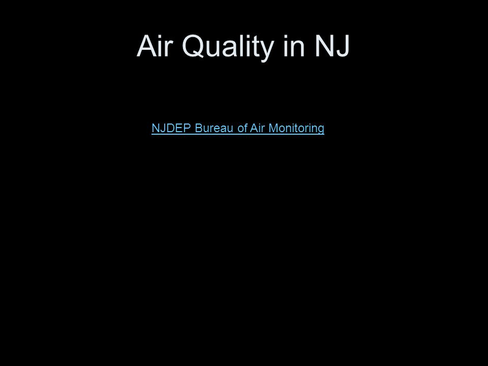 Air Quality in NJ NJDEP Bureau of Air Monitoring