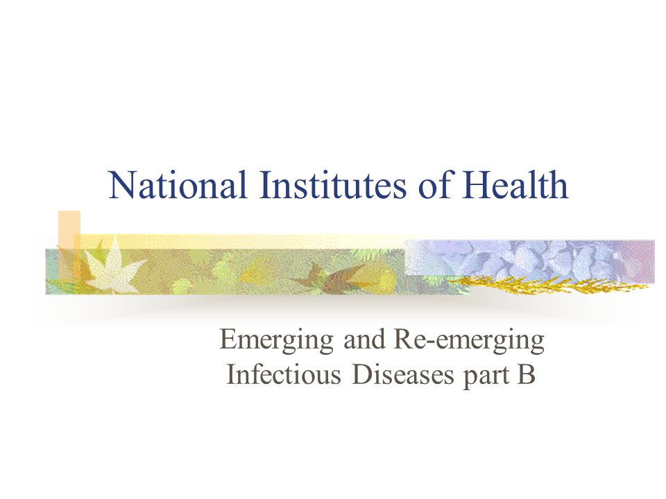 National Institutes of Health Emerging and Re-emerging Infectious Diseases part B
