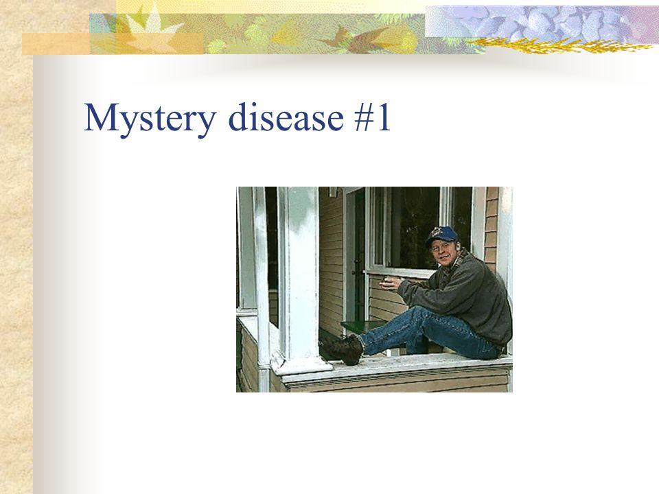Mystery disease #1