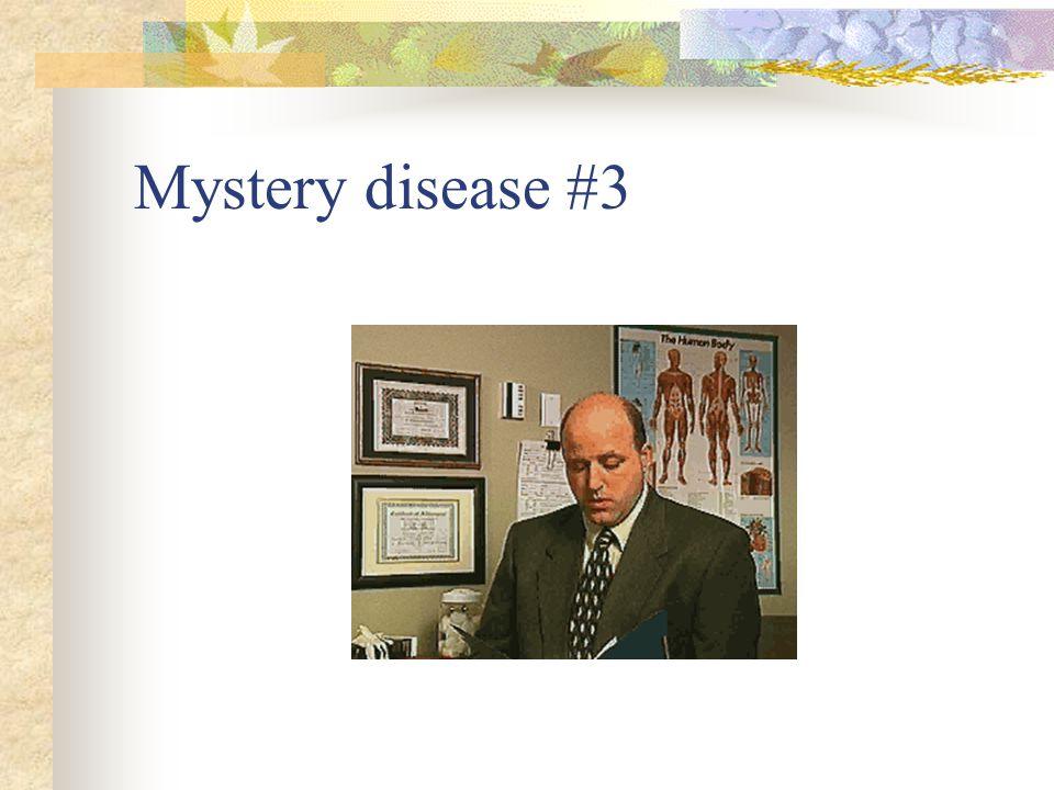 Mystery disease #3
