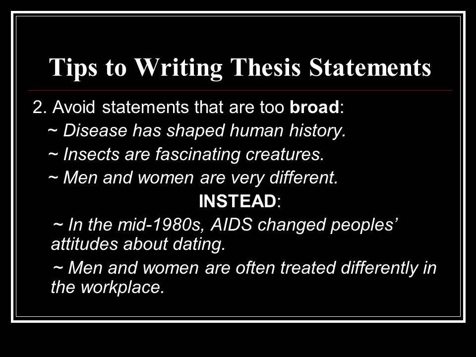 Tips to Writing Thesis Statements 2.