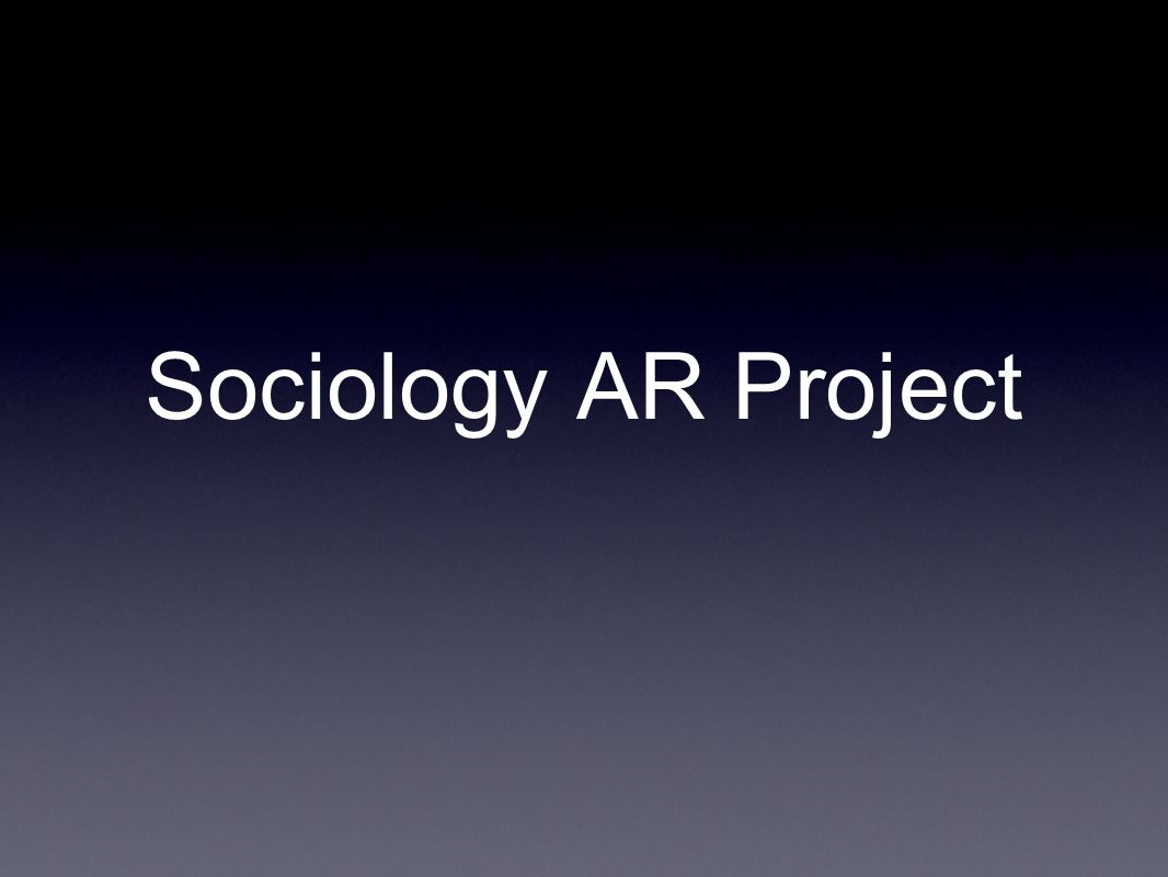 Sociology AR Project