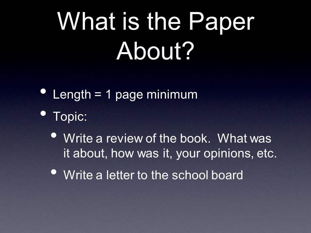 What is the Paper About. Length = 1 page minimum Topic: Write a review of the book.