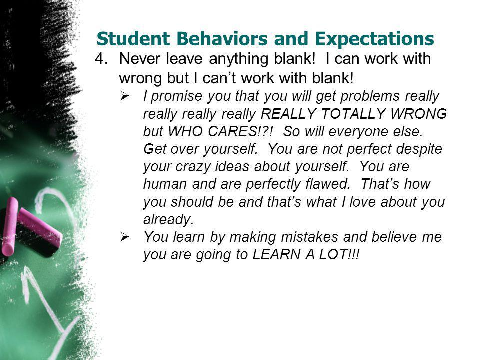 Student Behaviors and Expectations 5.Be sure and put things back where they go.