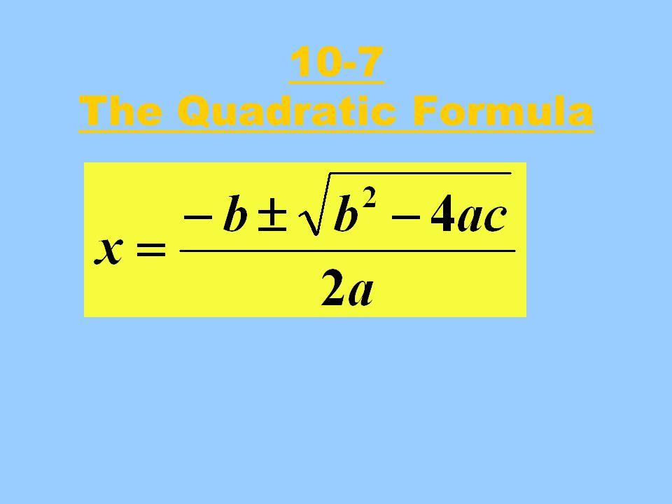 10-7 The Quadratic Formula