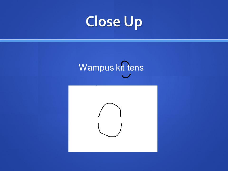 Close Up Wampus kit tens