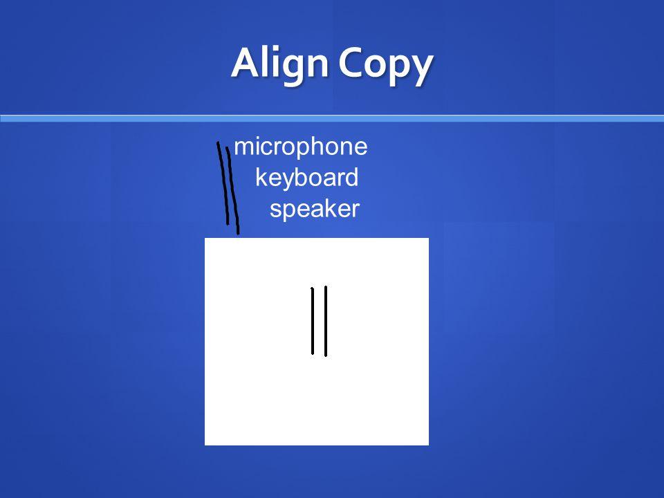 Align Copy microphone keyboard speaker