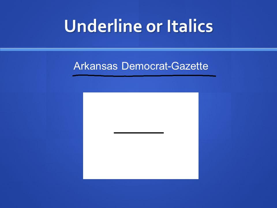Underline or Italics Arkansas Democrat-Gazette