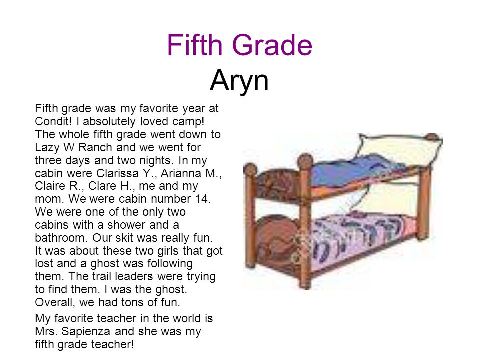 Fifth Grade Aryn Fifth grade was my favorite year at Condit! I absolutely loved camp! The whole fifth grade went down to Lazy W Ranch and we went for