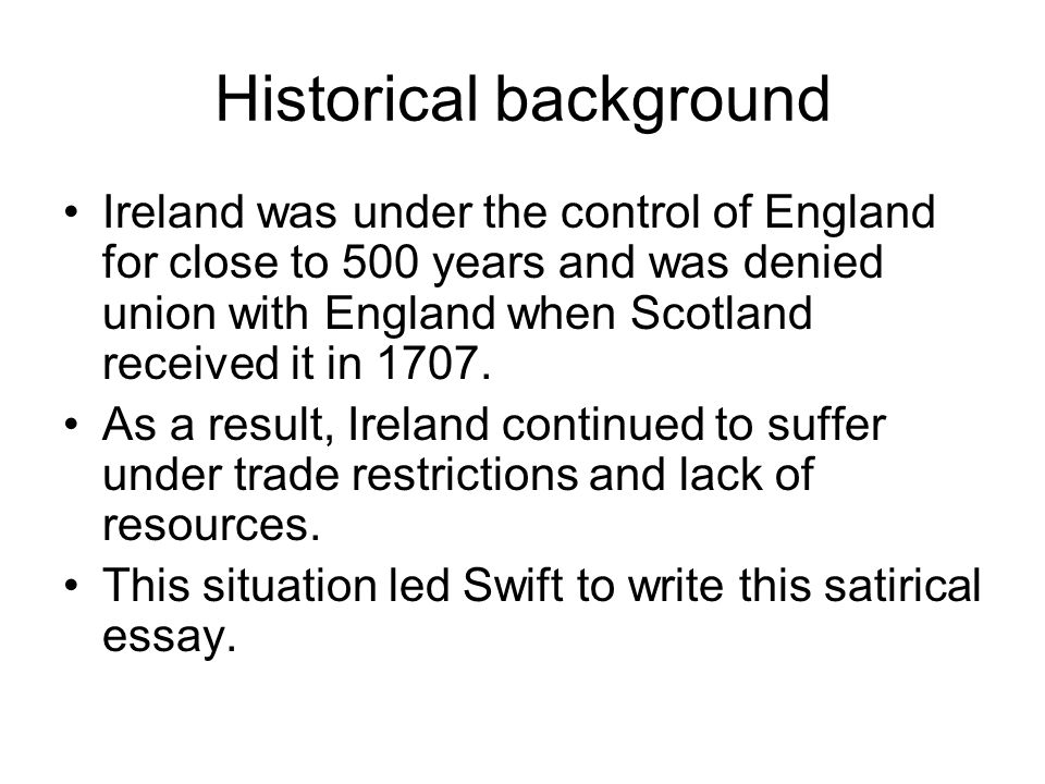 Historical background Ireland was under the control of England for close to 500 years and was denied union with England when Scotland received it in 1707.