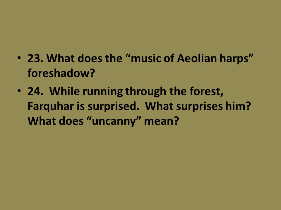 23. What does the music of Aeolian harps foreshadow.