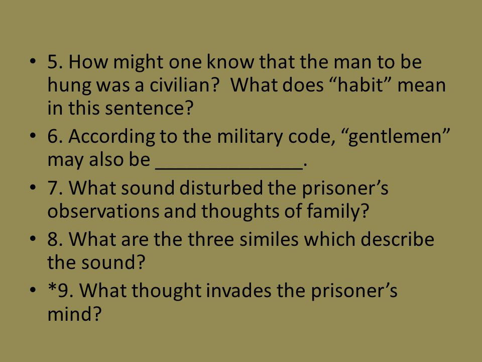5. How might one know that the man to be hung was a civilian.