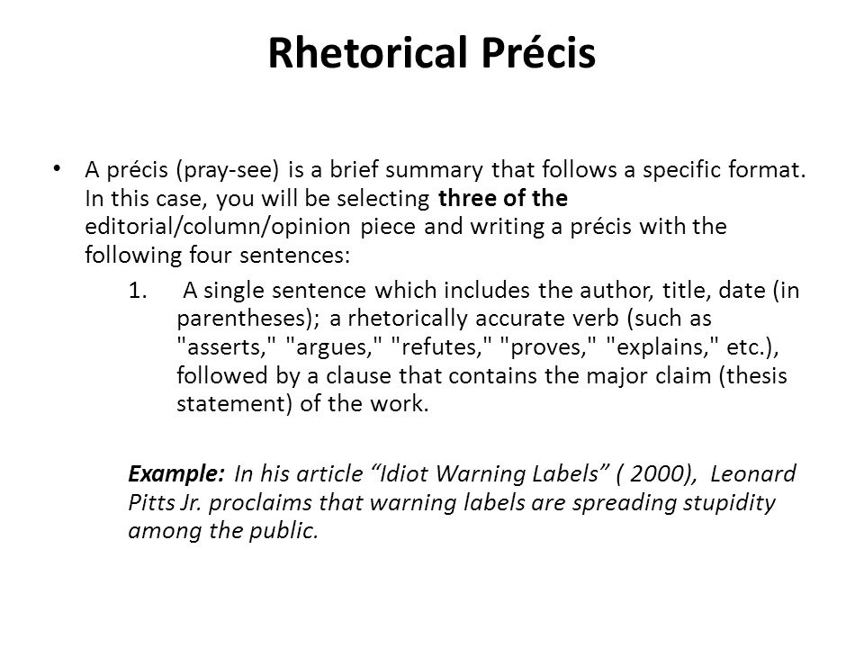 Rhetorical Précis A précis (pray-see) is a brief summary that follows a specific format.