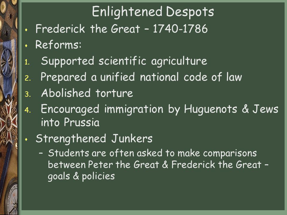 Enlightened Despots s Frederick the Great – 1740-1786 s Reforms: 1.