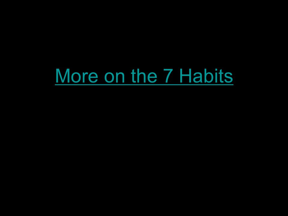 More on the 7 Habits