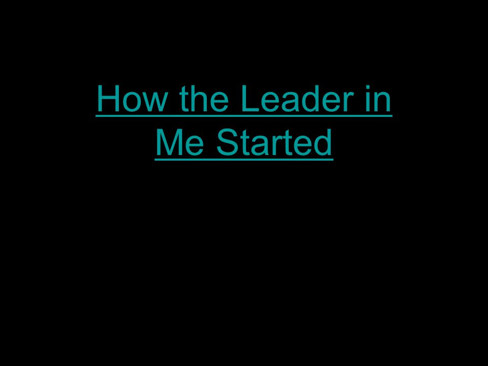 How the Leader in Me Started