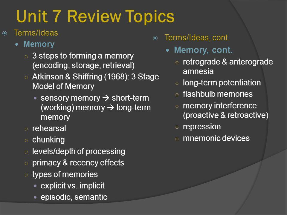 Unit 7 Review Topics  Terms/Ideas, cont.Memory, cont.