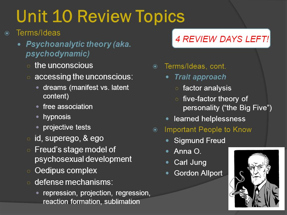"Unit 10 Review Topics  Terms/Ideas, cont. Trait approach ○ factor analysis ○ five-factor theory of personality (""the Big Five"") learned helplessness"