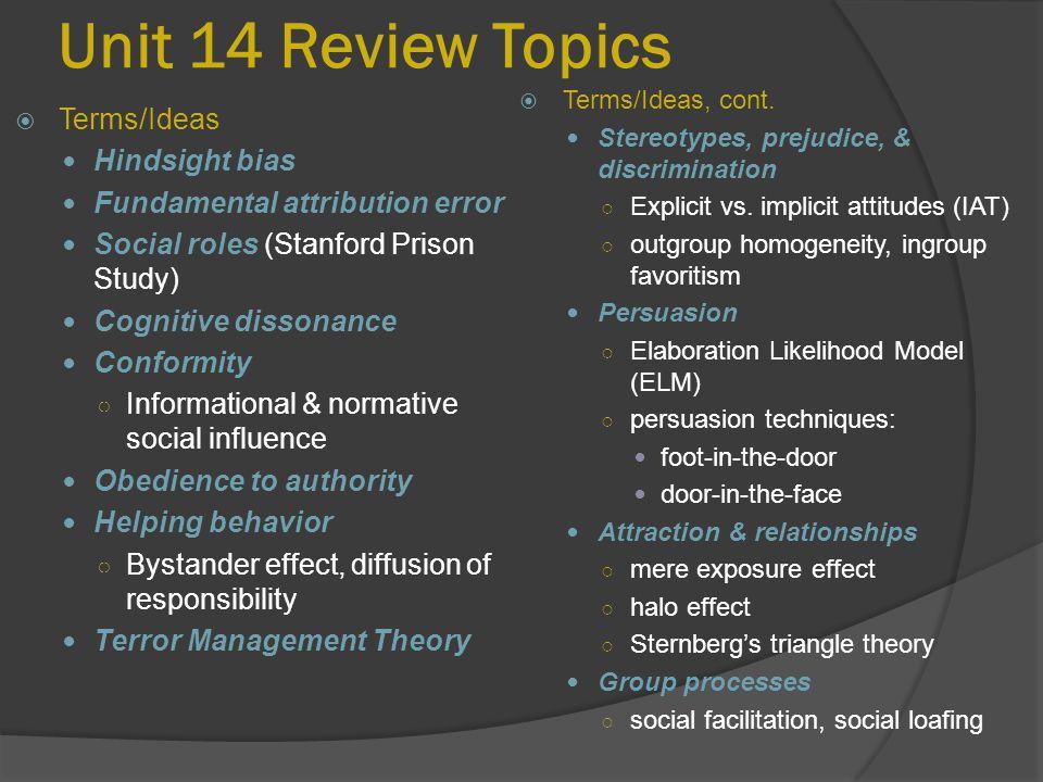 Unit 14 Review Topics  Terms/Ideas, cont.Stereotypes, prejudice, & discrimination ○ Explicit vs.