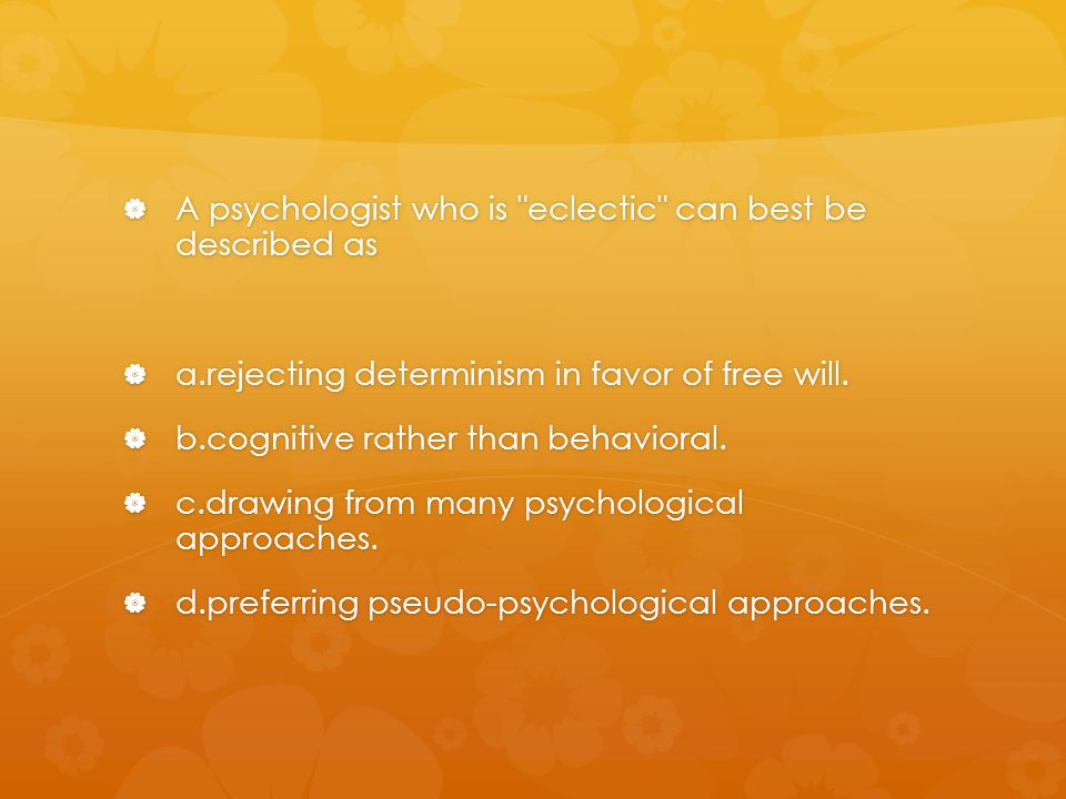  A psychologist who is