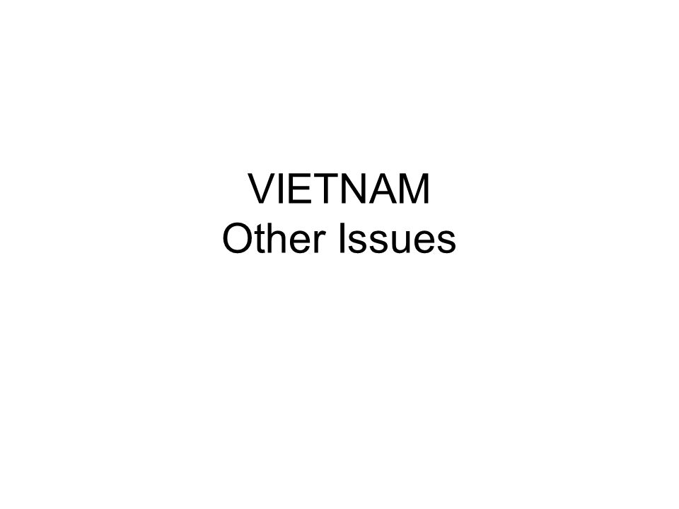 VIETNAM Other Issues