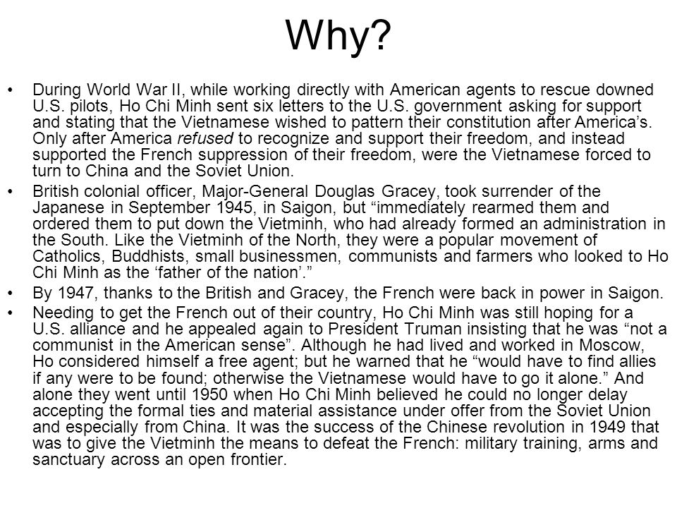 Why? During World War II, while working directly with American agents to rescue downed U.S. pilots, Ho Chi Minh sent six letters to the U.S. governmen