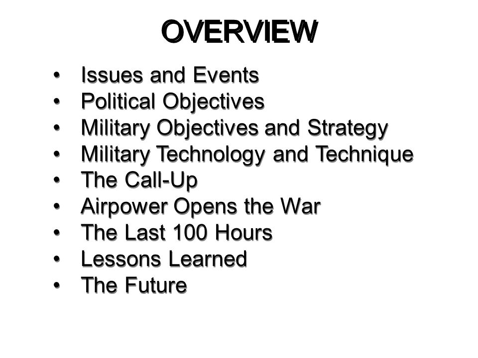 CONCLUSION Issues and Events Political Objectives Military Objectives and Strategy Military Technology and Technique The Call-Up Airpower Opens the War The Last 100 Hours Issues and Events Political Objectives Military Objectives and Strategy Military Technology and Technique The Call-Up Airpower Opens the War The Last 100 Hours