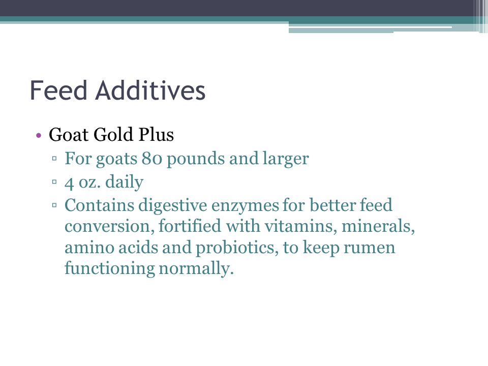 Feed Additives Goat Gold Plus ▫For goats 80 pounds and larger ▫4 oz.