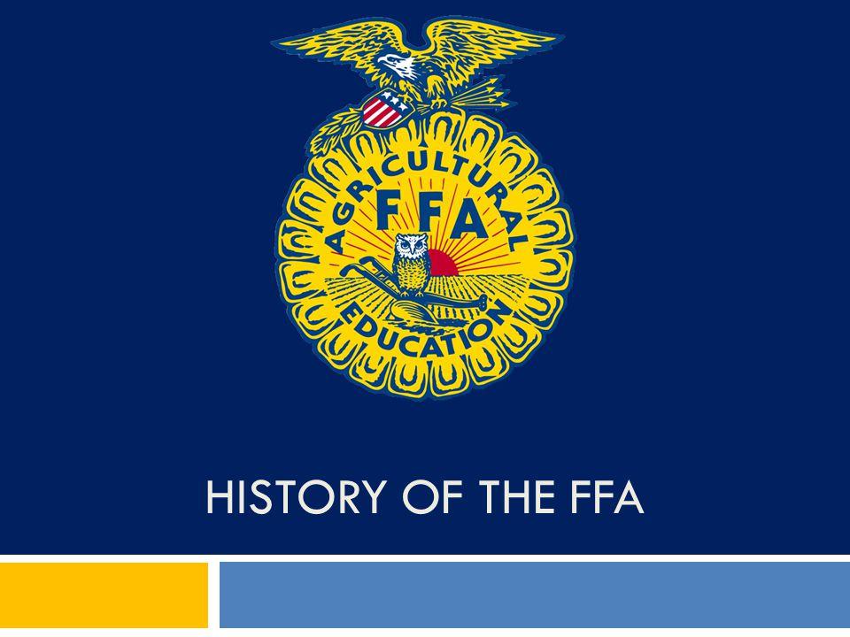 HISTORY OF THE FFA
