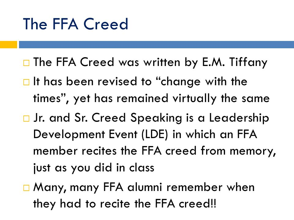 The FFA Creed  The FFA Creed was written by E.M.