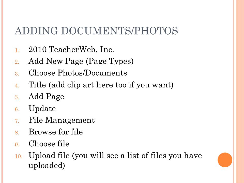 ADDING DOCUMENTS/PHOTOS 1. 2010 TeacherWeb, Inc. 2. Add New Page (Page Types) 3. Choose Photos/Documents 4. Title (add clip art here too if you want)