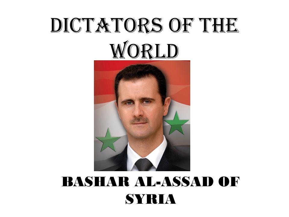 DICTATORS OF THE WORLD BASHAR AL-ASSAD OF SYRIA