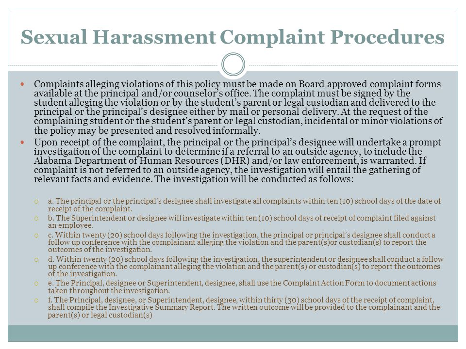 Sexual Harassment Complaint Procedures Complaints alleging violations of this policy must be made on Board approved complaint forms available at the p